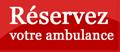Réservez votre ambulance